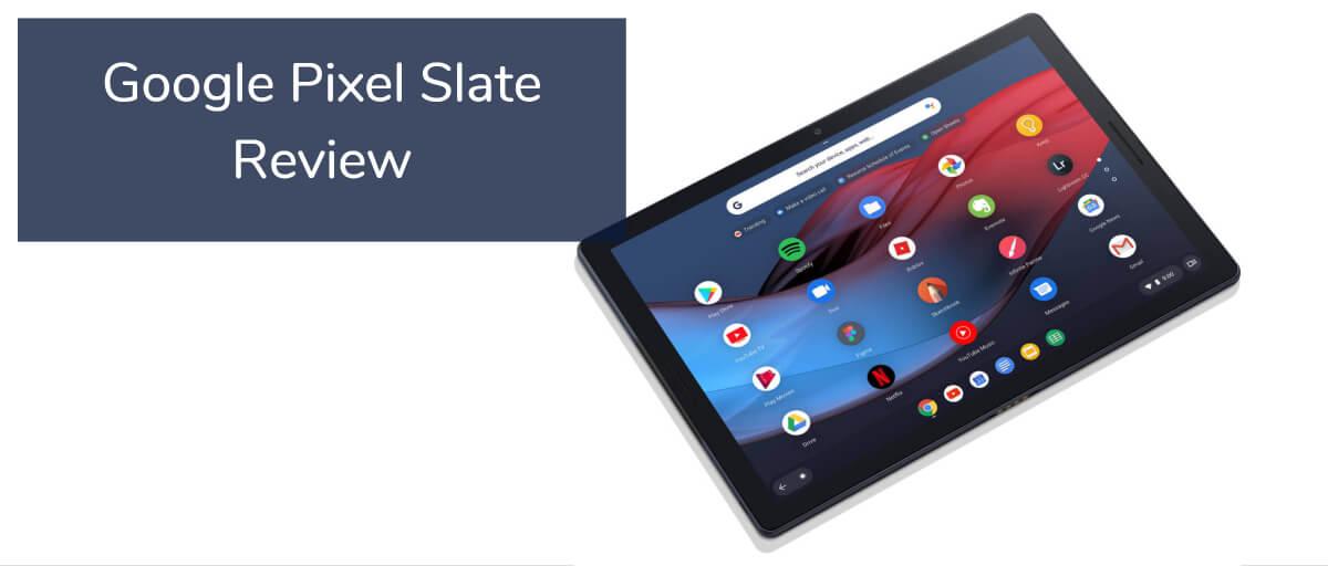 Google Pixel Slate Review 2020